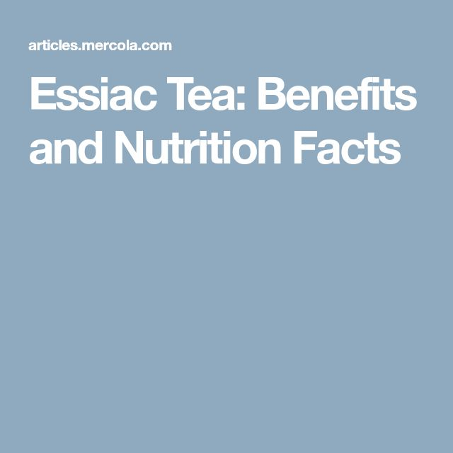 Essiac Tea: Benefits and Nutrition Facts