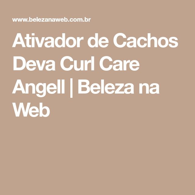 Ativador de Cachos Deva Curl Care Angell | Beleza na Web