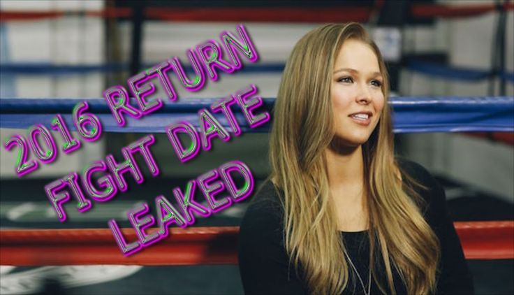 "SPOILER ALERT: ""RONDA ROUSEY"" RETURN 2016 FIGHT DATE LEAKED! RONDA ROUSE..."