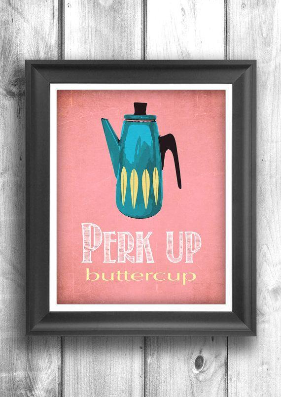 Perk up buttercup - Mid Century Coffee print - Kitchen decor