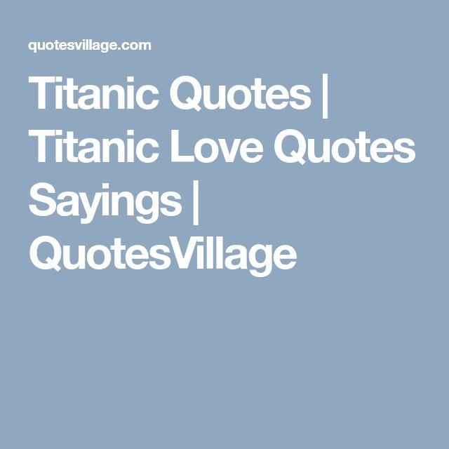 Titanic Quotes | Titanic Love Quotes Sayings | QuotesVillage