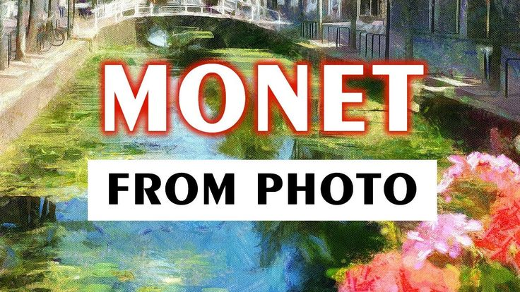 Turn Photo to Monet Style Painting