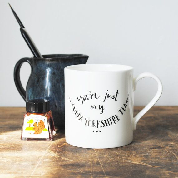 You're Just My Cuppa Yorkshire Tea  Fine Bone China Mug by Plewsy
