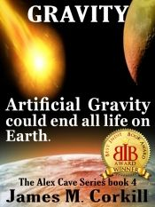 The Alex Cave Series Book 4. Gravity. by James M. Corkill - OnlineBookClub.org Book of the Day! @jamesmcorkill @OnlineBookClub
