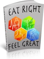 Eat Right Feel Great - With this ebook you will discover how a healthy, well balanced diet can not only make you look great, but feel great too!