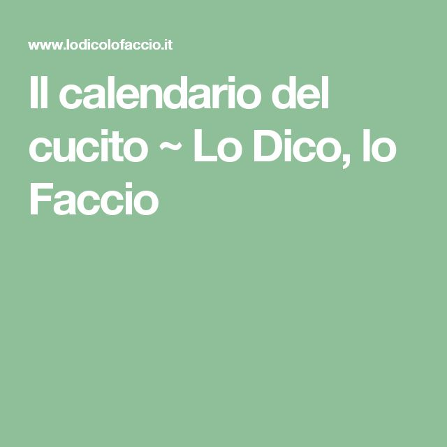 Il calendario del cucito ~ Lo Dico, lo Faccio