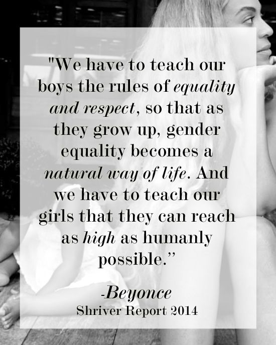 "Let's make ""gender equality"" a ""natural way of life."" Beyonce #quote from The Shriver Report"