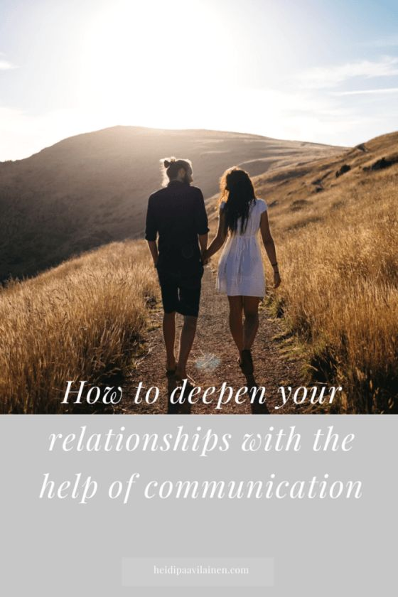 How to deepen your relationships with the help of communication. Often we believe that communication itself can improve our relationships, but that's not true. Communication is simple a tool allowing us to share our feelings with one another. In this post i'll share with you how to use communication so that we can begin to have more loving and fulfilling relationships.