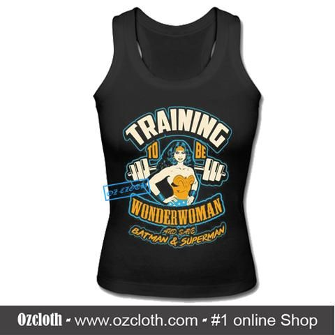 Training To Be Wonder Woman And Save Batman & Superman Tank Top
