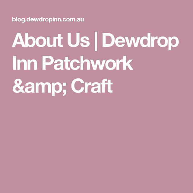 About Us   Dewdrop Inn Patchwork & Craft  Shop1/31 Main St Hervey Bay