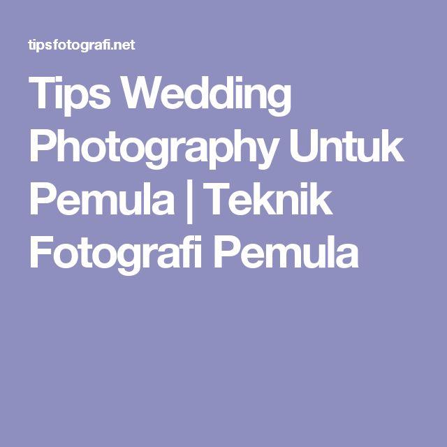Tips Wedding Photography Untuk Pemula | Teknik Fotografi Pemula