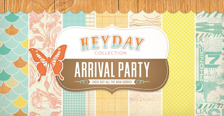 Heyday Arrival Party: Official Arrival, Arrival Parties, Newest Collection, Parties Hats, Heyday Arrival, Heyday Blog, Scrapbook Blog, Favorite Collection, Heyday Collection
