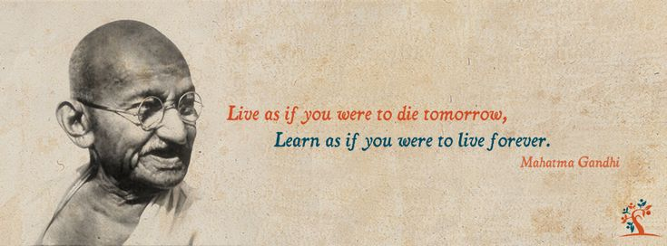 """Live as if you were to die tomorrow, Learn as if you were to live forever."" Free Facebook Covers Photos for eLearning Professionals"