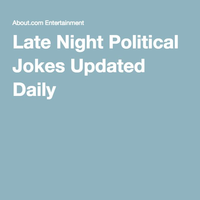 Late Night Political Jokes Updated Daily