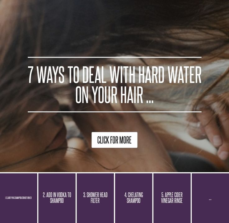 7 Ways to Deal with Hard Water on Your Hair ... → Hair