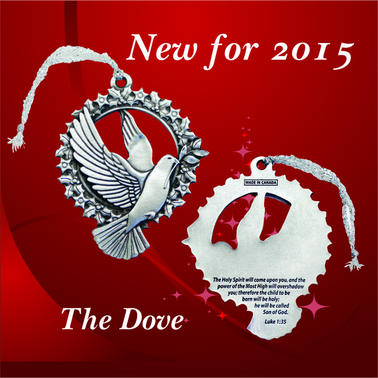 """#NEW for 2015 - THE DOVE Inscription on the back: """"The Holy Spirit will come upon you, and the power of the Most High will overshadow you; therefore the child to be born will be holy; he will be called  Son of God."""" - Luke 1:35"""