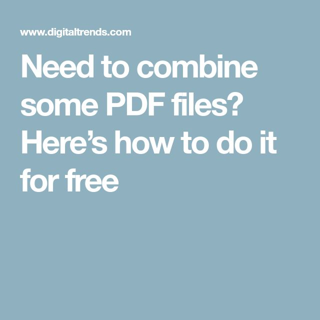 Need to combine some PDF files? Here's how to do it for free