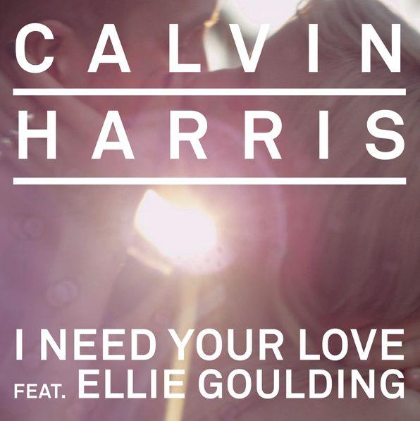 I Need Your Love - Calvin Harris ft. Ellie Goulding
