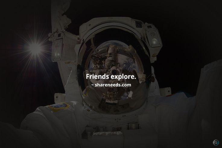 Friends explore.  #friendshipquotes