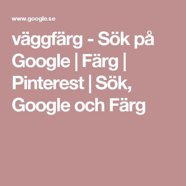 väggfärg - Sök på Google | Färg | Pinterest | Sök, Google och Färg