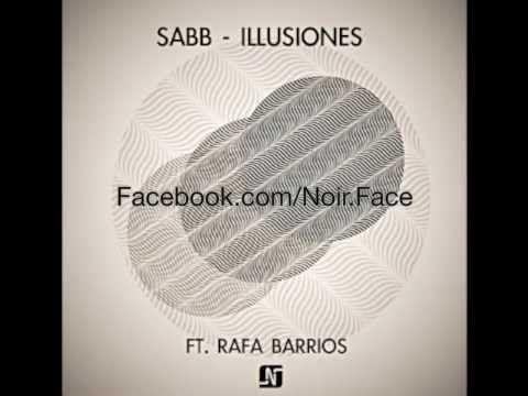 Sabb ft Rafa Barrios - Illusiones [Original Mix] - Noir Music - YouTube