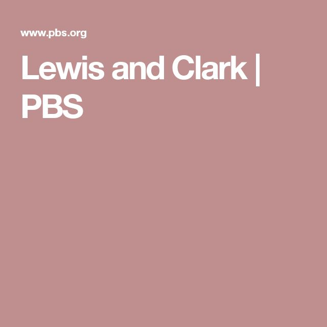Lewis and Clark | PBS