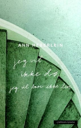Jeg vil ikke dø, jeg vil bare ikke leve. The author Ann Heberlein`s own story about her darkest moments living her life with bipolar disorder. She invites the readers into her philosophical reflections around life and death.