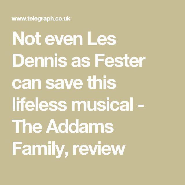 Not even Les Dennis as Fester can save this lifeless musical - The Addams Family, review