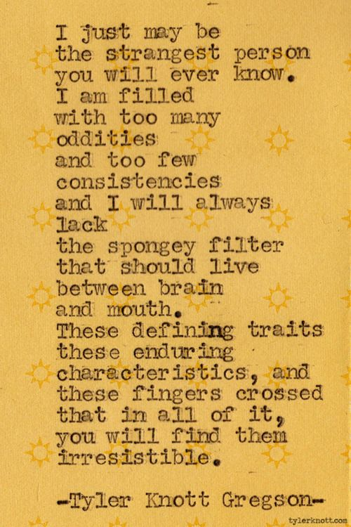 That's me :) Typewriter Series #210 by Tyler Knott Gregson