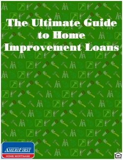 """""""The Ultimate Guide to Home Improvement Loans"""" covers financing options for upgrading your home, or buying a fixer upper - all in a free guide."""