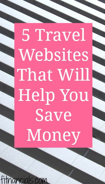 5 Travel Websites That Will Help You Save Money | FITnancials