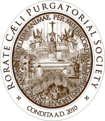 RORATE CÆLI: Reminder: Rorate Caeli Purgatorial Society.  Please enroll Souls of the Rorate Caeli Purgatngorial Society.  71 priests saying weekly or monthly Latin Masses for the souls in Purgatory.