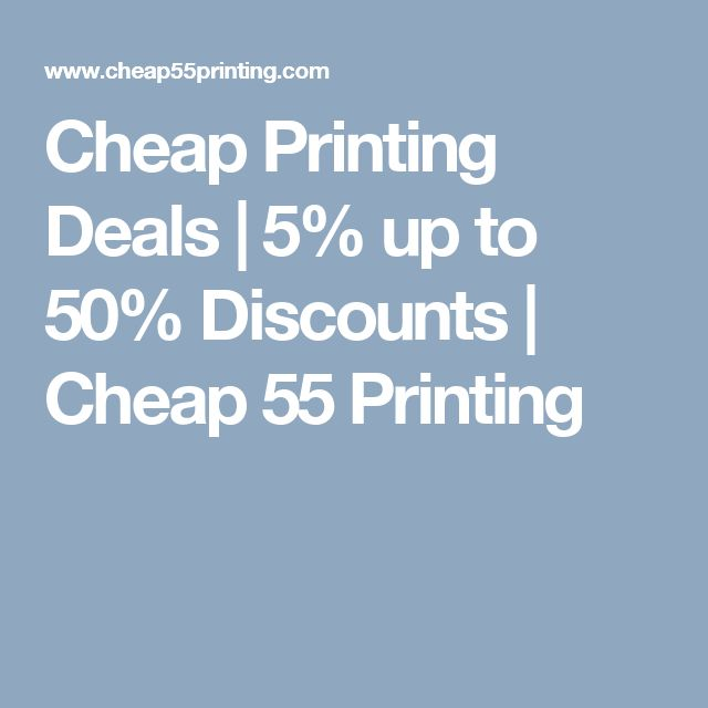 Cheap Printing Deals | 5% up to 50% Discounts | Cheap 55 Printing