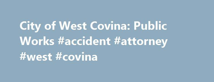 """City of West Covina: Public Works #accident #attorney #west #covina http://tickets.nef2.com/city-of-west-covina-public-works-accident-attorney-west-covina/  # City of West Covina It is with great disappointment and sadness that the City must announce the cancelation of its 2017 Summer Aquatics Program 5/22/2017 6:57:00 PM The new """"Shop Local After School Program"""" is designed to encourage residents and visitors of West Covina to shop at local retailers that give back to local schools…"""