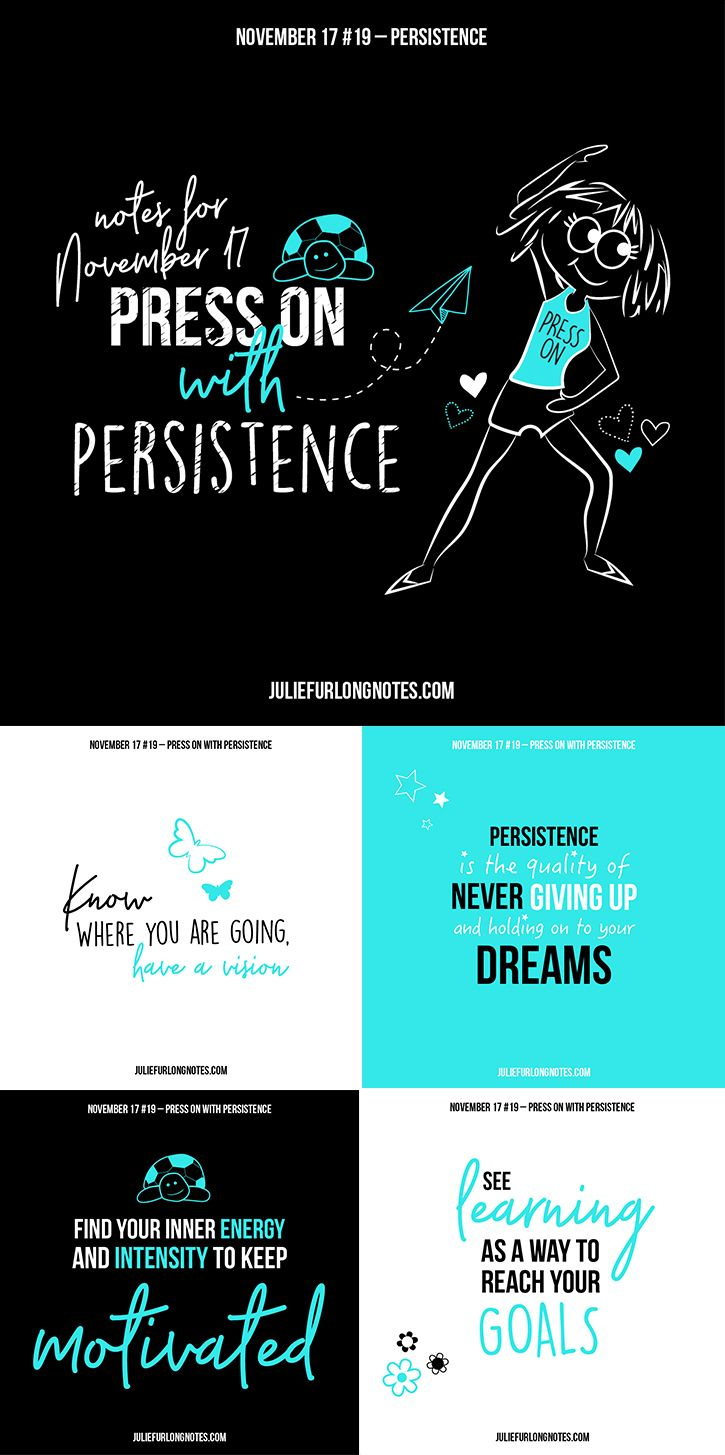 Last month was all about perseverance. How do you persevere? It takes patience, vision, motivation, adaptability and some passion of course. I urge you to be the one to persevere, read November's blog for some tips. juliefurlongnotes.com/press-on-with-persistence/ #notes #juliefurlongnotes #juliefurlong #perseverance #persevere #keepgoing #youcandothis #blog #blogger #bloggers #blogpost #november #patience #bepatient #vision #visionary #motivationalquotes #quotes #quote #quo