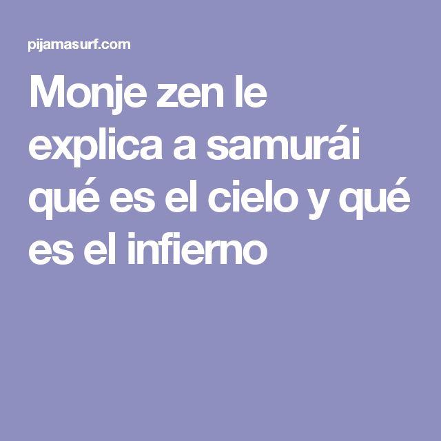 Monje zen le explica a samurái qué es el cielo y qué es el infierno