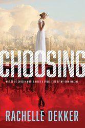 New Release: The Choosing by Rachelle Dekker