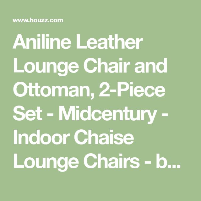 Aniline Leather Lounge Chair and Ottoman, 2-Piece Set - Midcentury - Indoor Chaise Lounge Chairs - by Times Concepts
