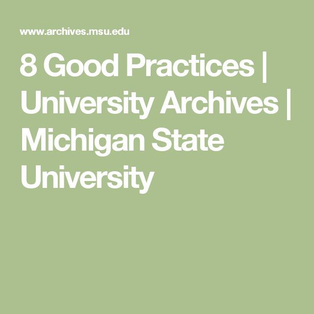 8 Good Practices | University Archives | Michigan State University