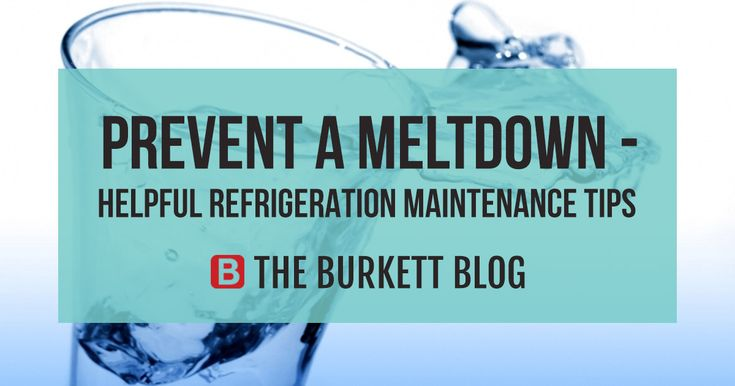 Prevent A Meltdown U2013 Helpful Refrigeration Maintenance Tips