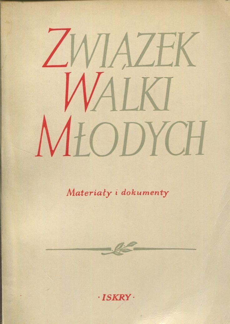 """""""Związek Walki Młodych. Materiały i dokumenty"""" Published by Wydawnictwo Iskry 1953"""