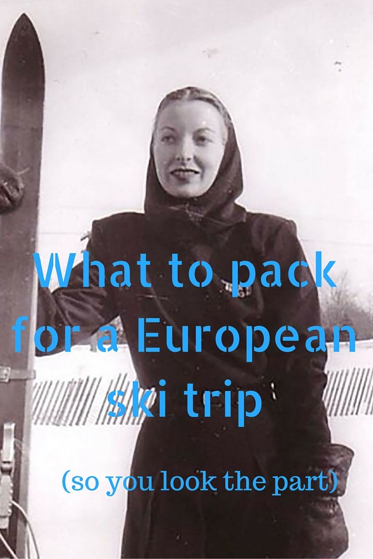 What to pack for a European ski trip (so you look the part) |Paula McInerney| contentedtraveller.com