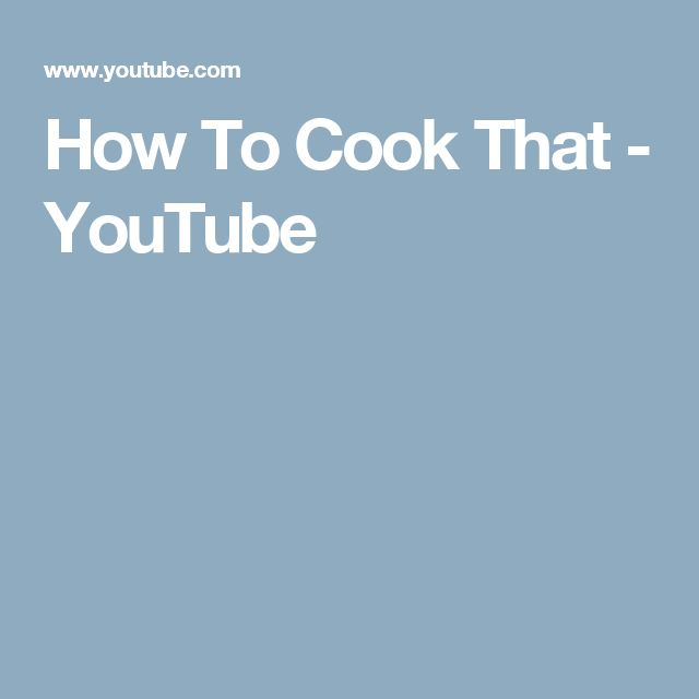 How To Cook That - YouTube