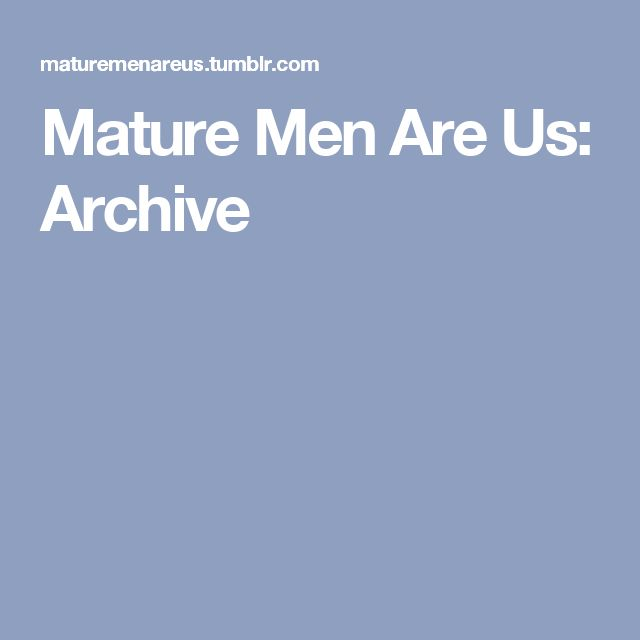 Mature Men Are Us: Archive