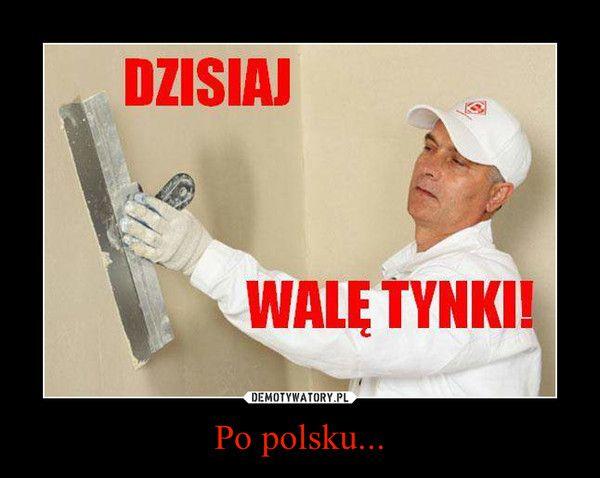 Po polsku...