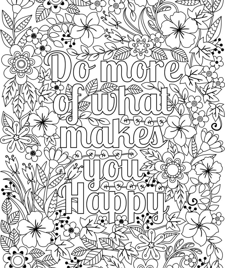 Printable Do More Of What Makes You Happy Flower Design Coloring Page For Adults