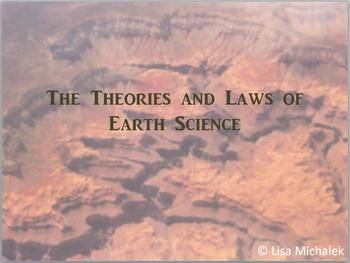 Free Review of the Theories and Laws of Earth Science. Specific review topics include: Scientific Theories and Laws, The Big Bang Theory, Hubble's Law of Cosmic Expansion, Kepler's Law of Planetary Motion, Law of Gravitation, Newton's laws of Motion, Uniformitarianism, Law of Original Horizontality, Law of Stratigraphic Succession or Law of Superposition, Law of Continuity, Cross-Cutting Relationships, Principle of Inclusion, Law of Faunal Succession.