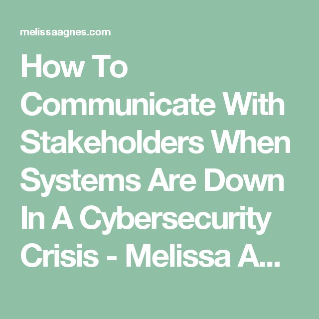 How To Communicate With Stakeholders When Systems Are Down In A Cybersecurity Crisis - Melissa Agnes - Crisis Management Keynote Speaker