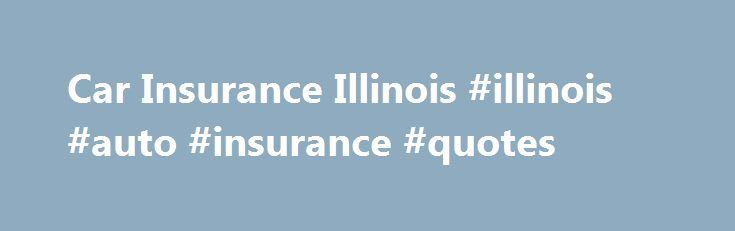 Car Insurance Illinois #illinois #auto #insurance #quotes http://texas.nef2.com/car-insurance-illinois-illinois-auto-insurance-quotes/  # Auto insurance specialists Protect your house and your possessions with homeowners insurance from InsureOne. For homeowners, insurance protection is an important aspect of homeownership. Emergency Roadside Assistance 24 hours a day. Your home for battery replacement, roadside assistance, auto repair, car buying information, and much more! Our technicians…