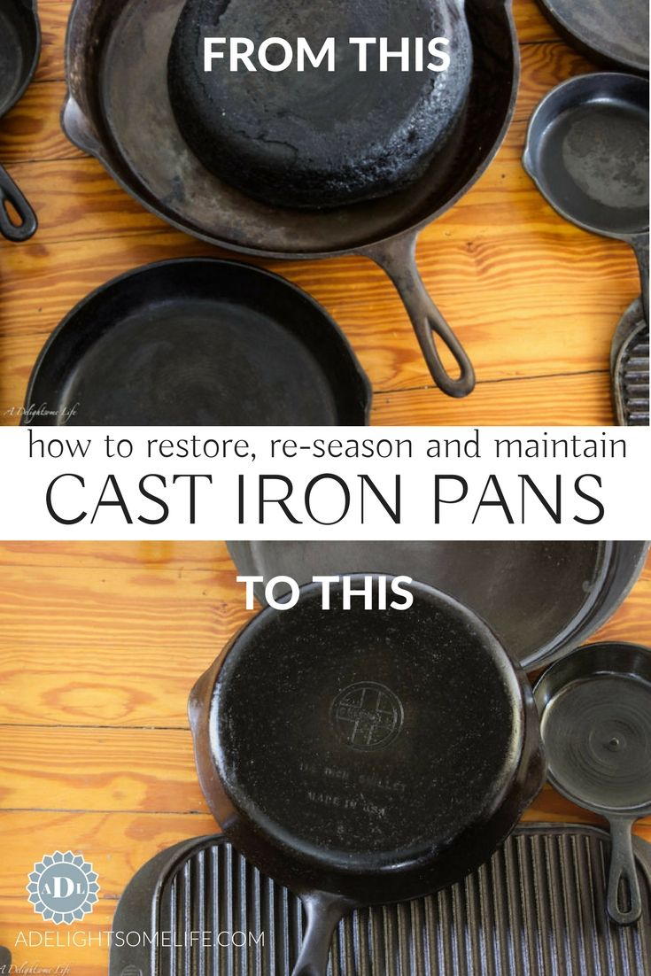 Seasoning New And Restoring Old Cast Iron Pans Seasoned Cast Iron Pan Cast Iron Seasoning Cast Iron